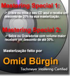 Promoçao de Masterizaçao com Omid Bürgin, Tischmeyer Mastering Certified.